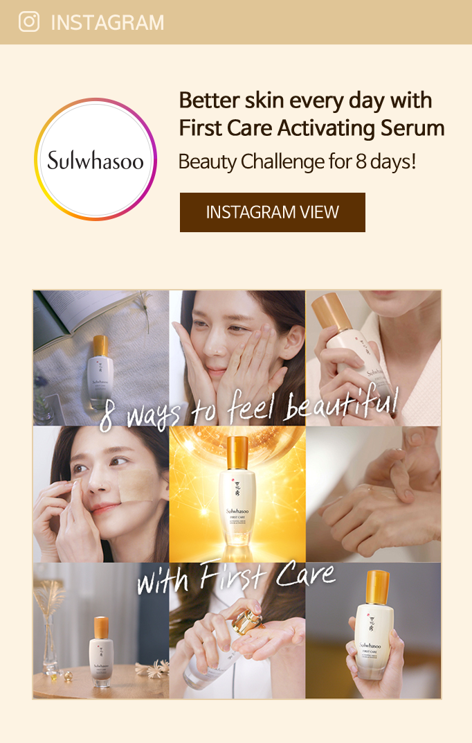 INSTAGRAM sulwhasoo, Better skin every day with First Care Activating Serum Beauty Challenge for 8 days!, INSTAGRAM VIEW
